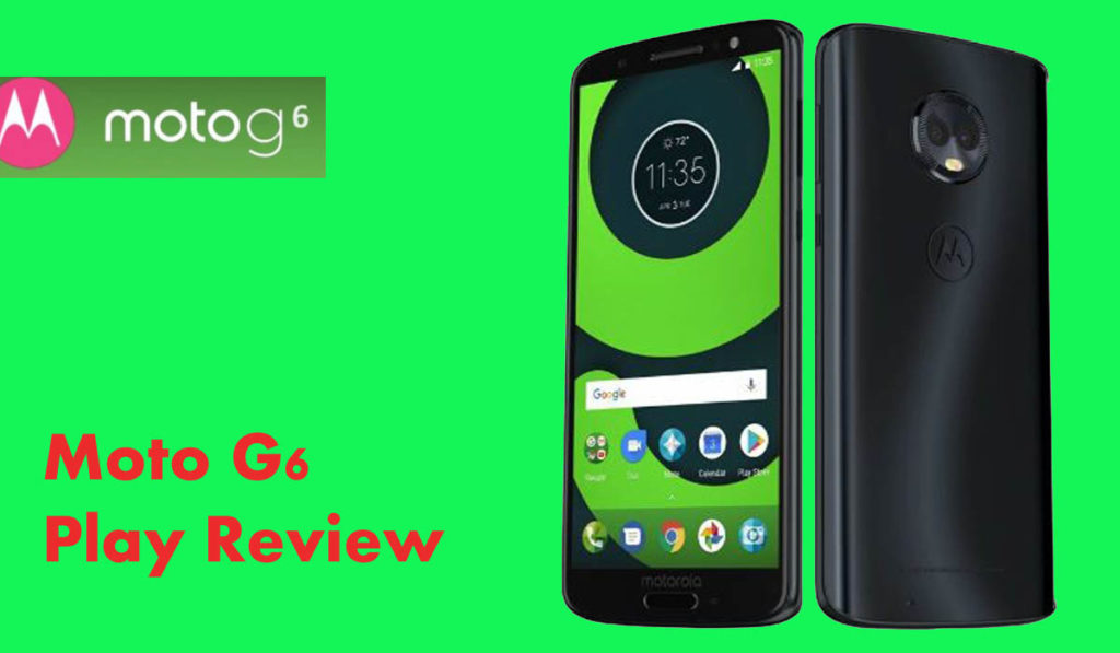 Moto G6 Play Review Performance
