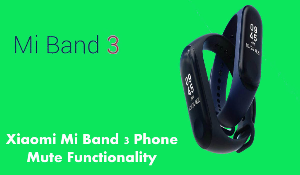 Xiaomi Mi Band 3 Phone Mute Functionality