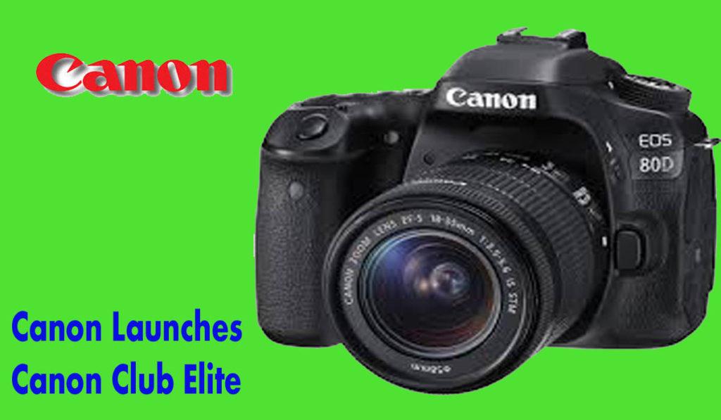 Canon Launches Canon Club Elite