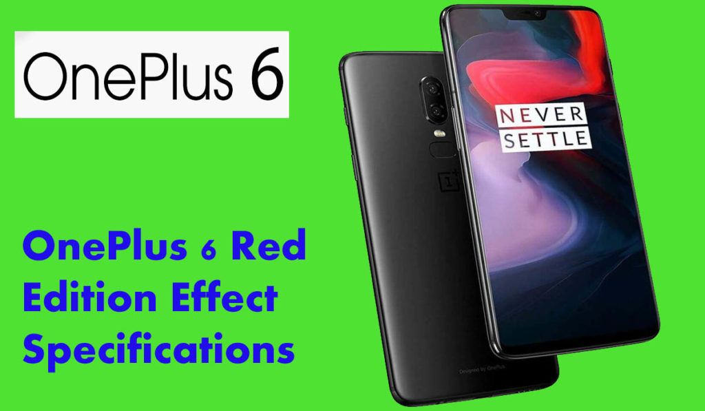 OnePlus 6 Red Edition Effect Specifications