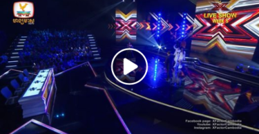 Watch X Factor Cambodia Live Show week 6